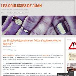 Les 10 règles du journaliste sur Twitter s'appliquent-elles au blogueur ?