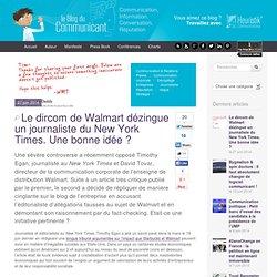 Le dircom de Walmart dézingue un journaliste du New York Times. Une bonne idée