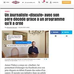 (12) Un journaliste «discute» avec son père décédé grâce à un programme qu'il a créé
