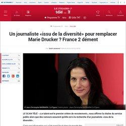 Un journaliste «issu de la diversité» pour remplacer Marie..