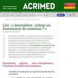 Lire : « Journaliste : auteur ou fournisseur de contenus ? »