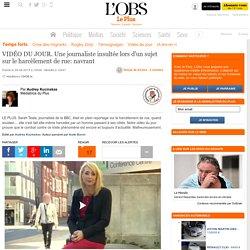 VIDÉO DU JOUR. Une journaliste insultée lors d'un sujet sur le harcèlement de rue: navrant