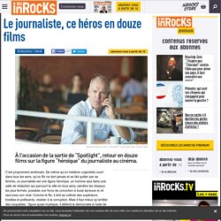 Le journaliste, ce héros en douze films