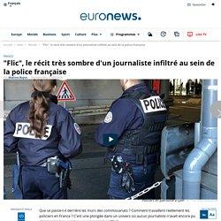 """""""Flic"""", le récit très sombre d'un journaliste infiltré au sein de la police française"""