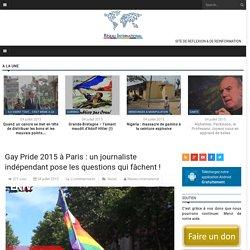 Gay Pride 2015 à Paris : un journaliste indépendant pose les questions qui fâchent