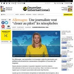 """Allemagne. Une journaliste veut """"clouer au pilori"""" les xénophobes"""