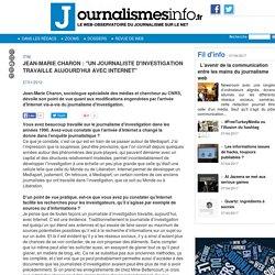 """Jean-Marie Charon : """"Un journaliste d'investigation travaille aujourd'hui avec Internet"""""""