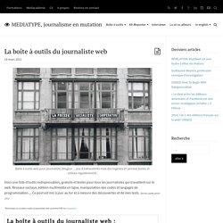 La boîte à outils du journaliste web - MediaType : MEDIATYPE, journalisme en mutation