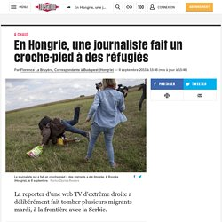 En Hongrie, une journaliste fait un croche-pied à des réfugiés