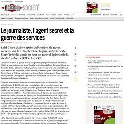 Le journaliste, l'agent secret et la guerre des services