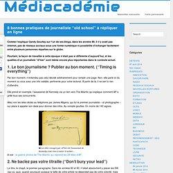 """8 bonnes pratiques de journaliste """"old school"""" à répliquer en ligne"""