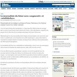 Le journaliste du futur sera «augmenté» et «multitâches»