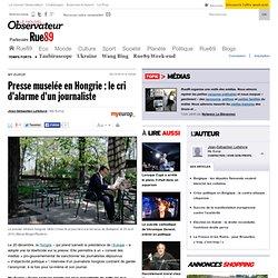 Presse muselée en Hongrie: le cri d'alarme d'un journaliste