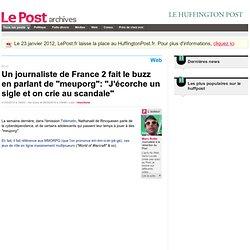 """Un journaliste fait le buzz en parlant des """"Meuporg"""": """"À France"""