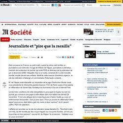 """Journaliste et """"pire que la racaille"""" - Le Monde.fr"""