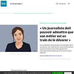 « Un journaliste doit pouvoir admettre que son métier est en train de le dévorer »