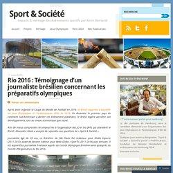 Rio 2016 : Témoignage d'un journaliste brésilien concernant les préparatifs olympiques