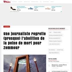 Une journaliste regrette (presque) l'abolition de la peine de mort pour Zemmour