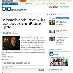Un journaliste belge effectue des reportages avec son iPhone en Egypte