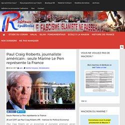Paul Craig Roberts, journaliste américain : seule Marine Le Pen représente la France