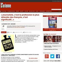 «Journaliste, c'est la profession la plus détestée des français, c'est significatif...»