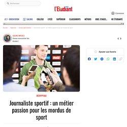 Journaliste sportif : un métier passion pour les mordus de sport