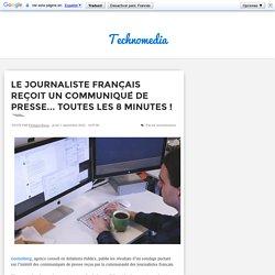 Le journaliste français reçoit un communiqué de presse... toutes les 8 minutes ! - Technomedia