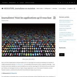 Journalistes! Voici les applications qu'il vous faut : MEDIATYPE, journalisme en mutation
