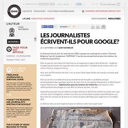 Les journalistes écrivent-ils pour Google? » Article » OWNI, Digital Journalism