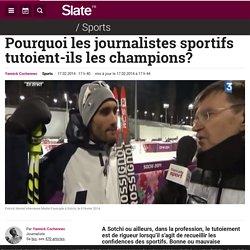Pourquoi les journalistes sportifs tutoient-ils les champions?