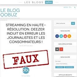 Streaming en Haute-Résolution. Deezer induit en erreur les journalistes et les consommateurs !