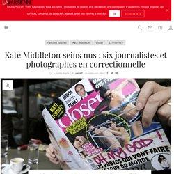 Kate Middleton seins nus : six journalistes et photographes en correctionnelle - La Parisienne