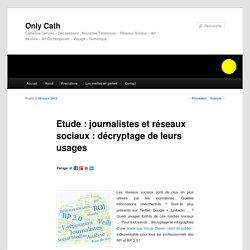 Catherine Cervoni : Etude : journalistes et réseaux sociaux : décryptage de leurs usages - Only CathOnly Cath