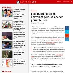 Les journalistes ne devraient plus se cacher pour pleurer