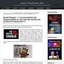 David Vincent : «Les journalistes de Charlie Hebdo ne sont pas des martyrs de la liberté d'expression