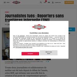 Journalistes tués : Reporters sans frontières interpelle l'ONU