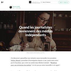 Quand les journalistes deviennent des médias indépendants — Medialab Session