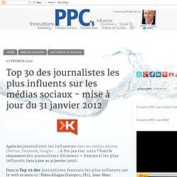 Top 30 des journalistes les plus influents sur les médias sociaux - mise à jour du 31 janvier 2012