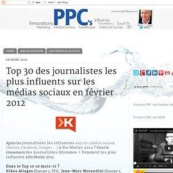 Top 30 des journalistes les plus influents sur les médias sociaux en février 2012