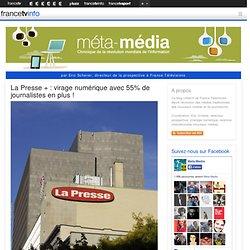 La Presse + : virage numérique avec 55% de journalistes en plus