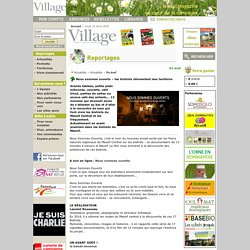 Village – Le magazine fait par des journalistes ruraux, qui deniche des initiatives innovantes à la campagne