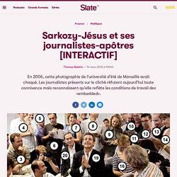 Sarkozy-Jésus et ses journalistes-apôtres [INTERACTIF]