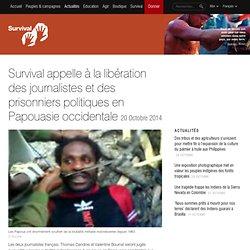 Survival appelle à la libération des journalistes et des prisonniers politiques en Papouasie occidentale