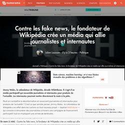 Contre les fake news, le fondateur de Wikipédia crée un média qui allie journalistes et internautes - Politique