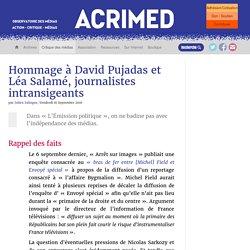 Hommage à David Pujadas et Léa Salamé, journalistes intransigeants