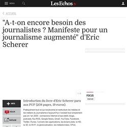 """""""A-t-on encore besoin des journalistes ? Manifeste pour un journalisme augmenté"""" d'Eric Scherer"""