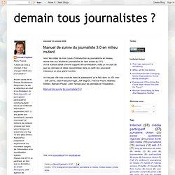 Demain tous journalistes ?: Manuel de survie du journaliste 3.0