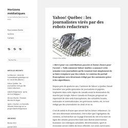 Yahoo! Québec : les journalistes virés par des robots redacteurs