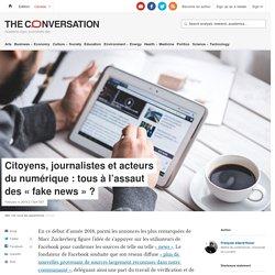 Citoyens, journalistes etacteurs dunumérique: tous àl'assaut des«fakenews»?