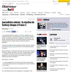 Journalistes enlevés : la réaction de Sarkozy choque à France 3